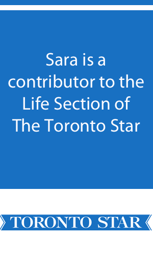 Sara is a contributor to the Life Section of The Toronto Star
